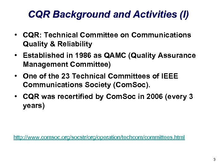 CQR Background and Activities (I) • CQR: Technical Committee on Communications Quality & Reliability