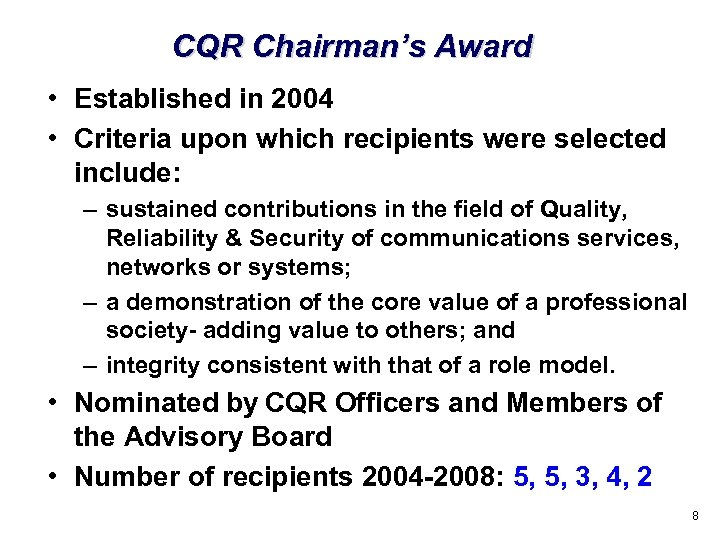 CQR Chairman's Award • Established in 2004 • Criteria upon which recipients were selected