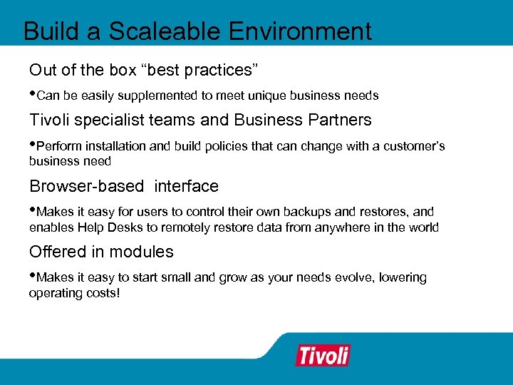 "Build a Scaleable Environment Out of the box ""best practices"" • Can be easily"