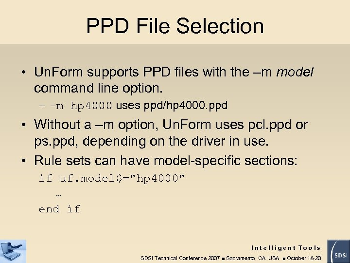 PPD File Selection • Un. Form supports PPD files with the –m model command