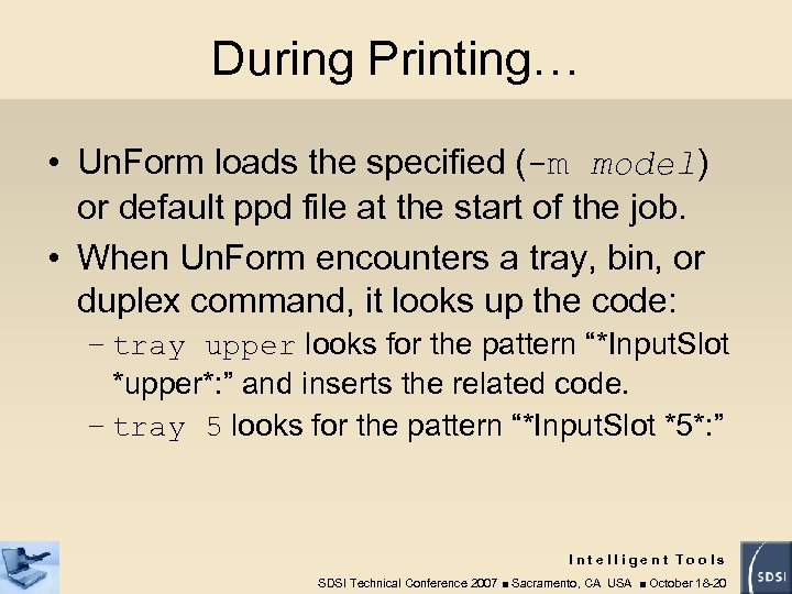 During Printing… • Un. Form loads the specified (-m model) or default ppd file