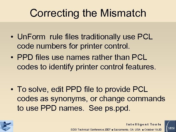 Correcting the Mismatch • Un. Form rule files traditionally use PCL code numbers for
