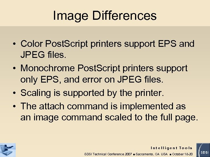 Image Differences • Color Post. Script printers support EPS and JPEG files. • Monochrome