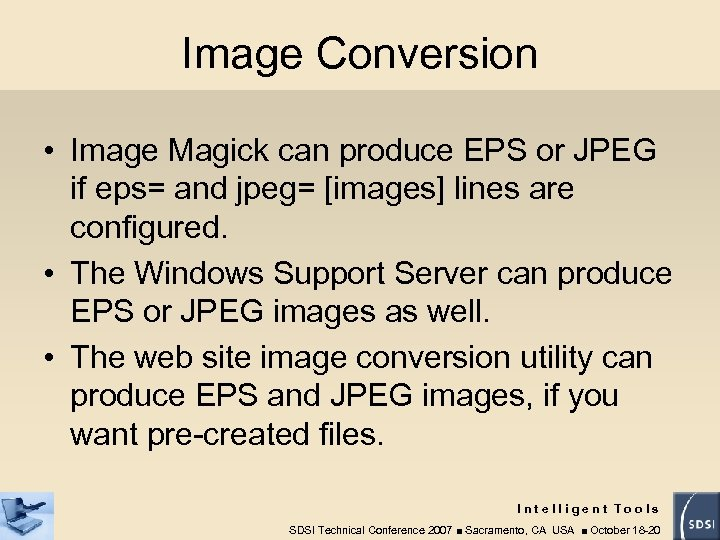 Image Conversion • Image Magick can produce EPS or JPEG if eps= and jpeg=