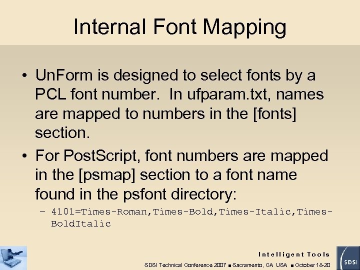 Internal Font Mapping • Un. Form is designed to select fonts by a PCL