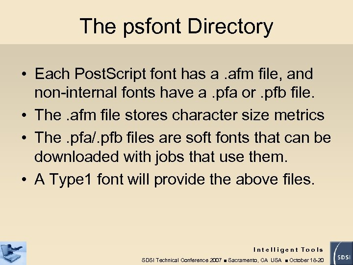 The psfont Directory • Each Post. Script font has a. afm file, and non-internal