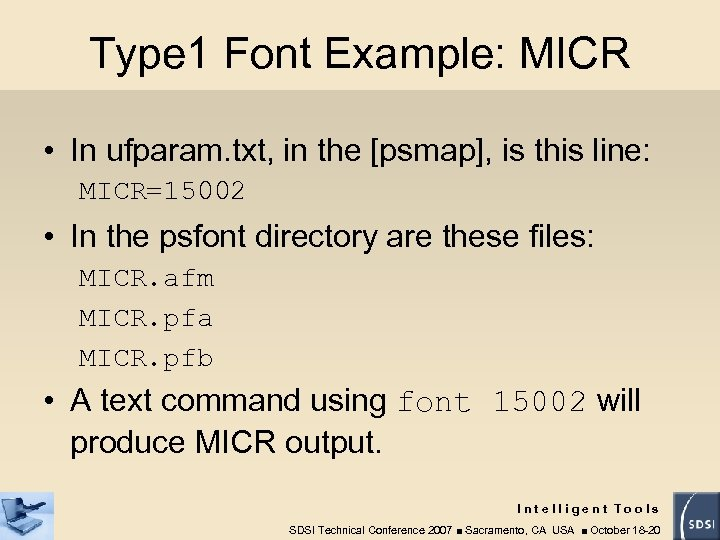 Type 1 Font Example: MICR • In ufparam. txt, in the [psmap], is this