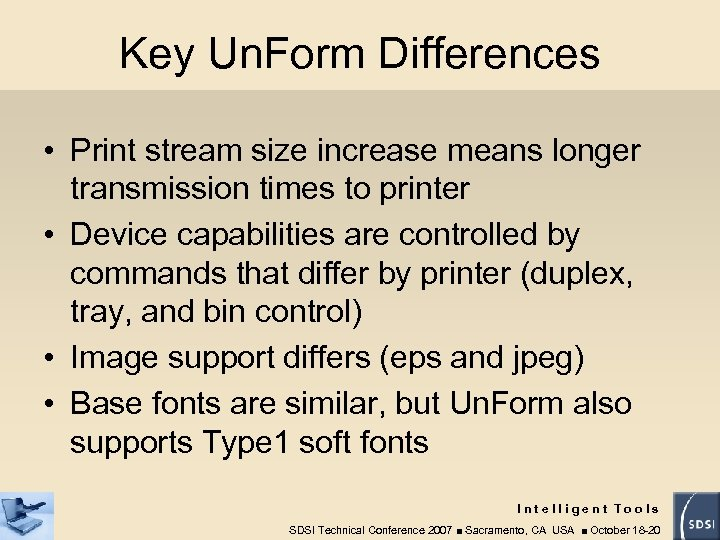 Key Un. Form Differences • Print stream size increase means longer transmission times to