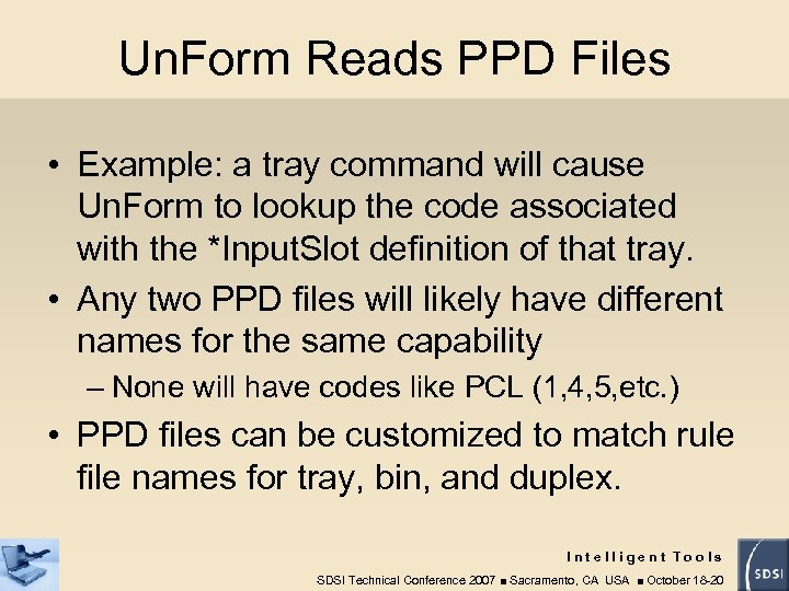 Un. Form Reads PPD Files • Example: a tray command will cause Un. Form