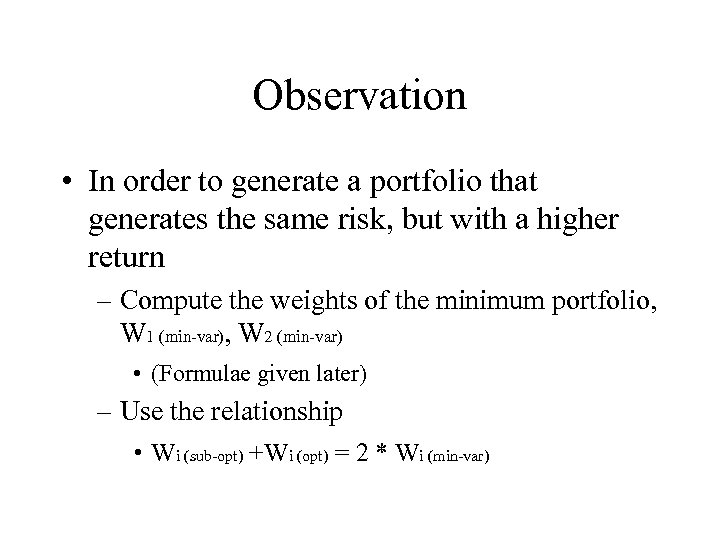 Observation • In order to generate a portfolio that generates the same risk, but
