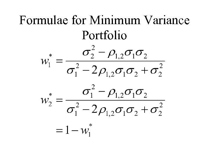 Formulae for Minimum Variance Portfolio