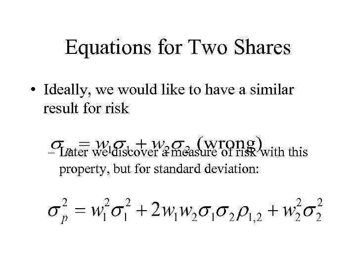 Equations for Two Shares • Ideally, we would like to have a similar result