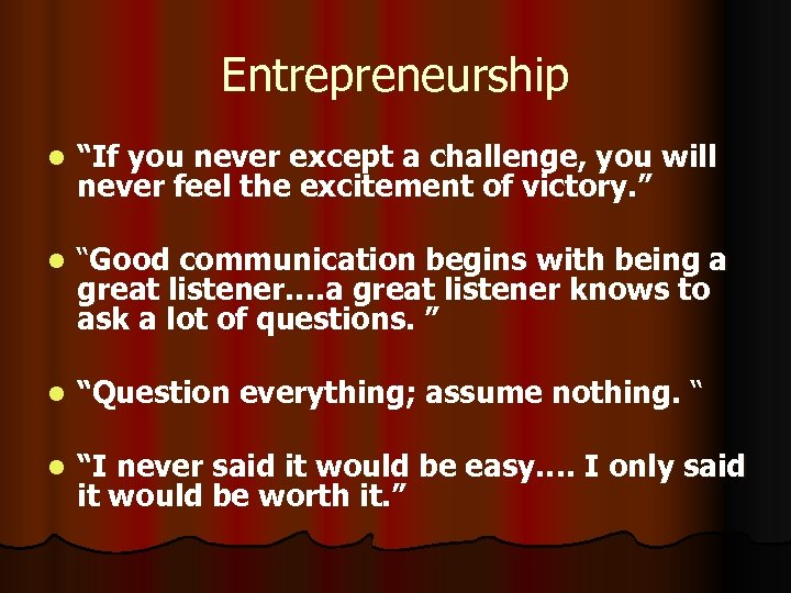 "Entrepreneurship l ""If you never except a challenge, you will never feel the excitement"