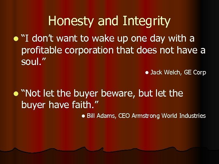 "Honesty and Integrity l ""I don't want to wake up one day with a"