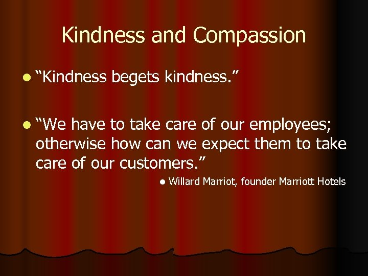 "Kindness and Compassion l ""Kindness begets kindness. "" l ""We have to take care"