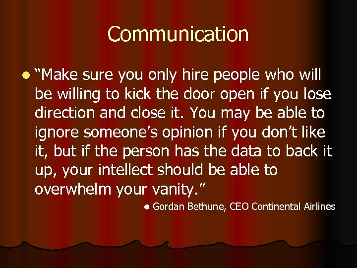 "Communication l ""Make sure you only hire people who will be willing to kick"