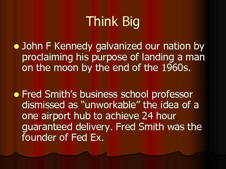Think Big l John F Kennedy galvanized our nation by proclaiming his purpose of