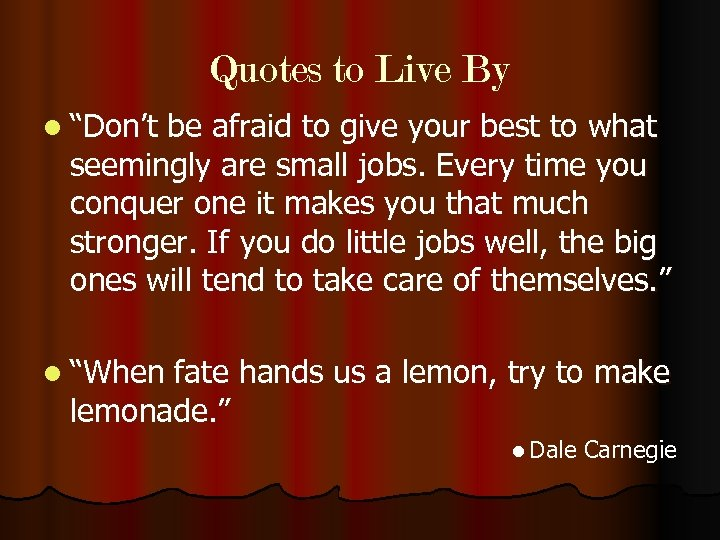 "Quotes to Live By l ""Don't be afraid to give your best to what"