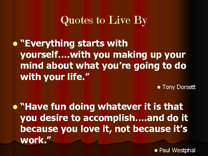 "Quotes to Live By l ""Everything starts with yourself…. with you making up your"