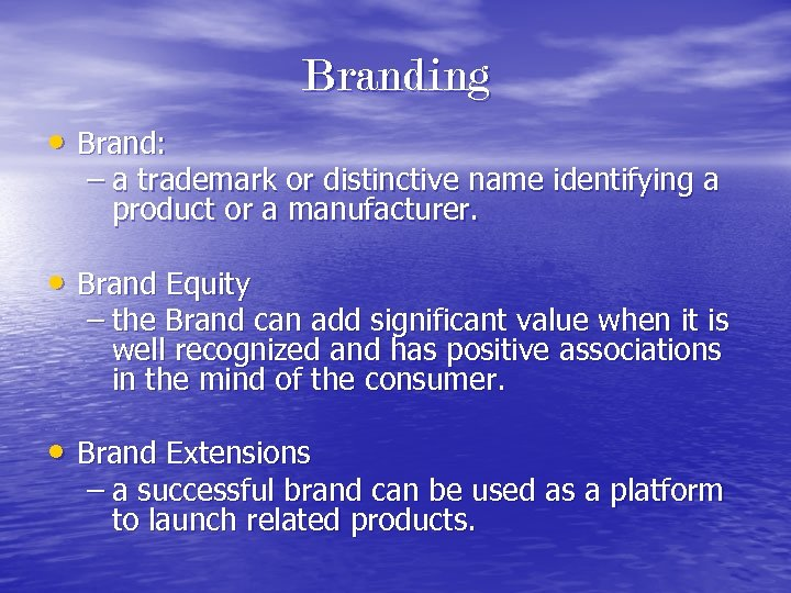 Branding • Brand: – a trademark or distinctive name identifying a product or a