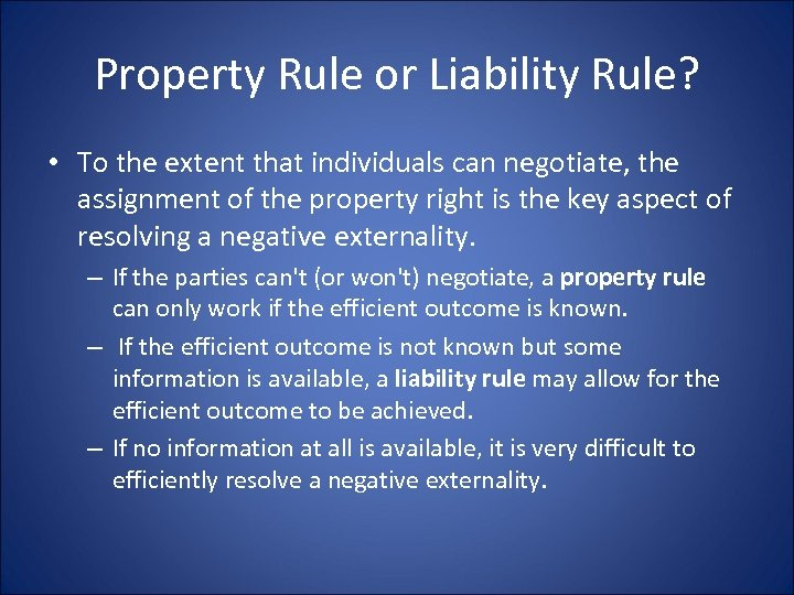 Property Rule or Liability Rule? • To the extent that individuals can negotiate, the