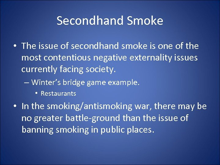 Secondhand Smoke • The issue of secondhand smoke is one of the most contentious
