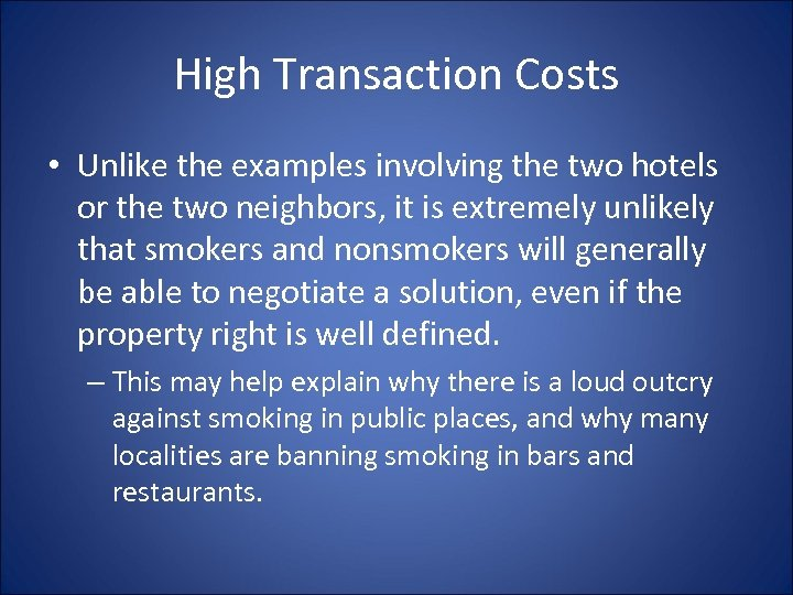 High Transaction Costs • Unlike the examples involving the two hotels or the two
