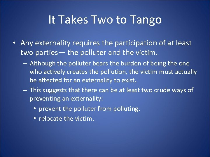 It Takes Two to Tango • Any externality requires the participation of at least