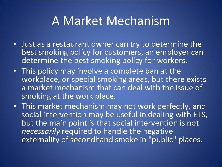 A Market Mechanism • Just as a restaurant owner can try to determine the