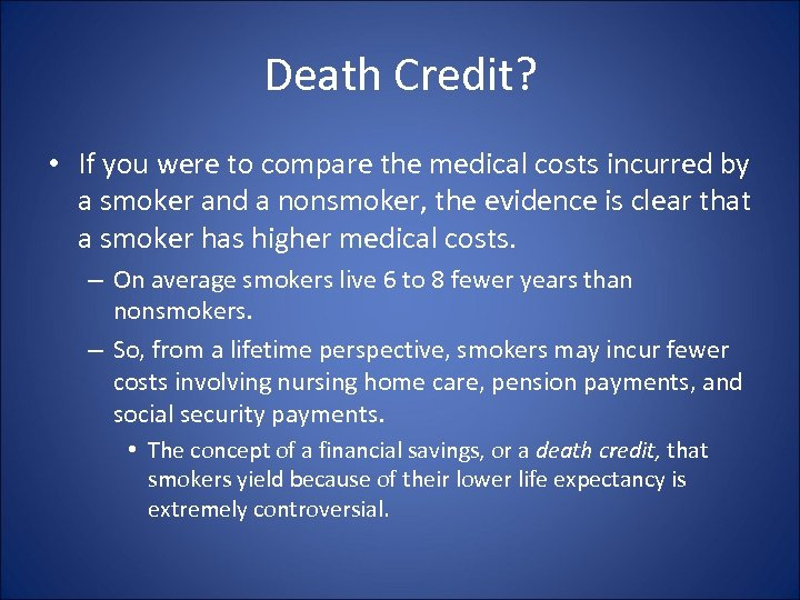 Death Credit? • If you were to compare the medical costs incurred by a