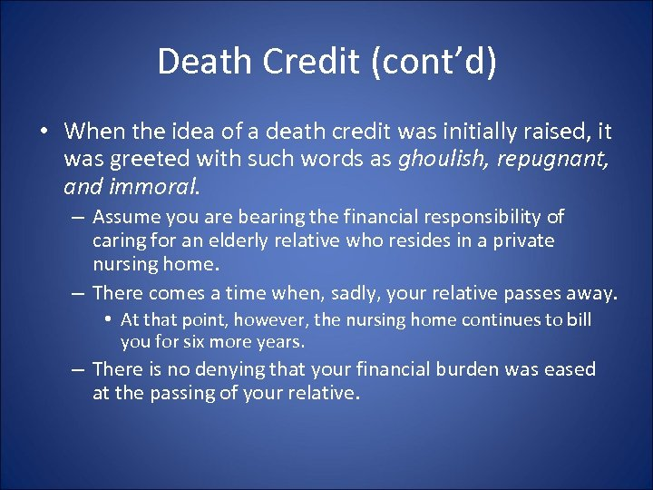 Death Credit (cont'd) • When the idea of a death credit was initially raised,