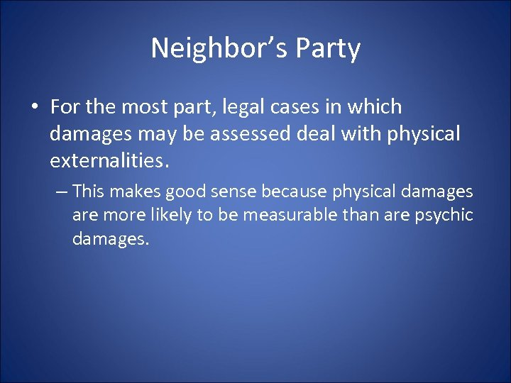 Neighbor's Party • For the most part, legal cases in which damages may be