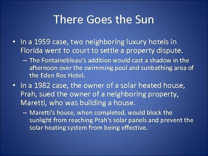 There Goes the Sun • In a 1959 case, two neighboring luxury hotels in