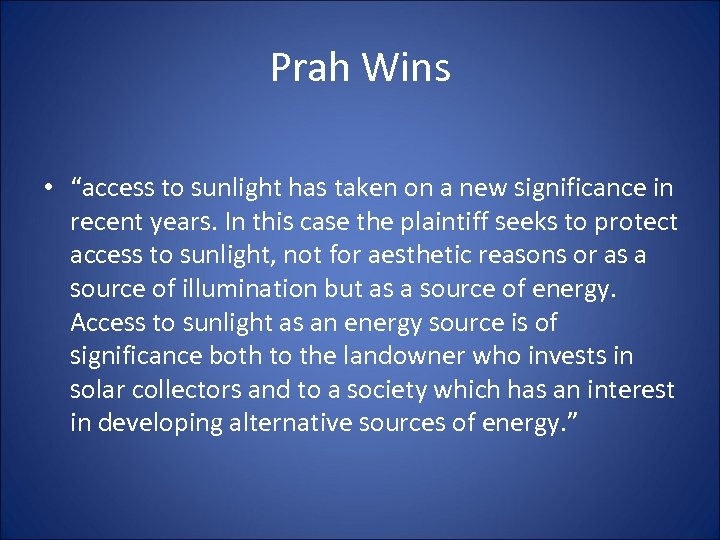 "Prah Wins • ""access to sunlight has taken on a new significance in recent"