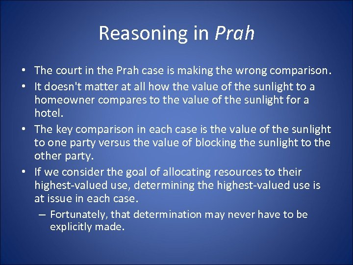 Reasoning in Prah • The court in the Prah case is making the wrong