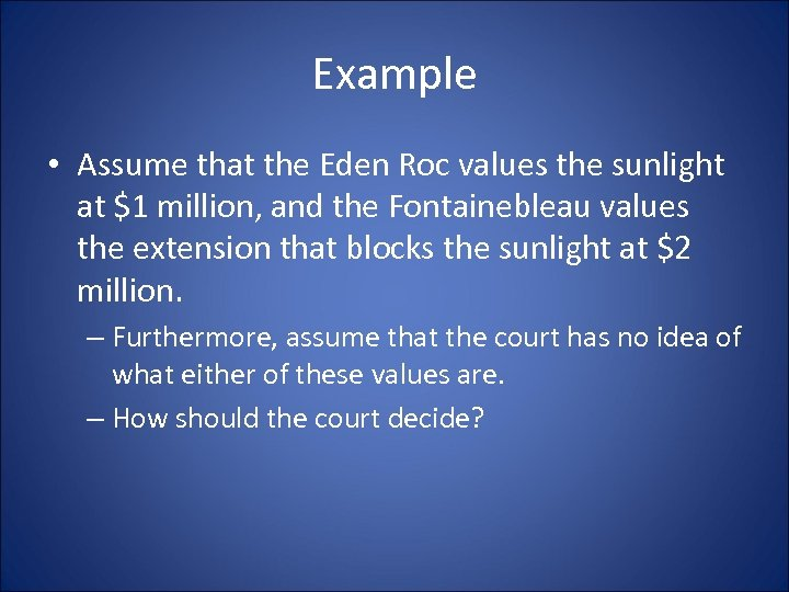 Example • Assume that the Eden Roc values the sunlight at $1 million, and