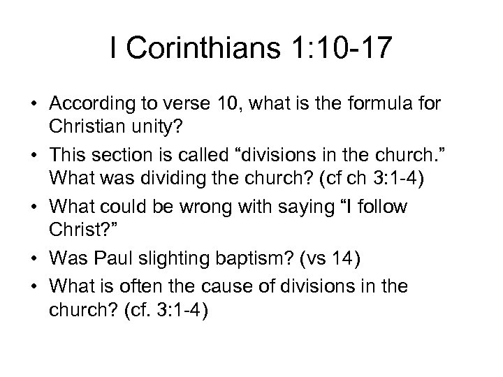 I Corinthians 1: 10 -17 • According to verse 10, what is the formula