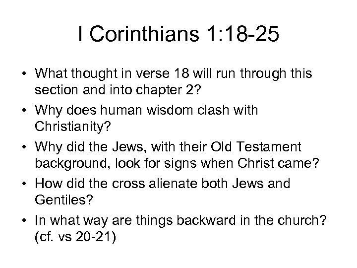 I Corinthians 1: 18 -25 • What thought in verse 18 will run through