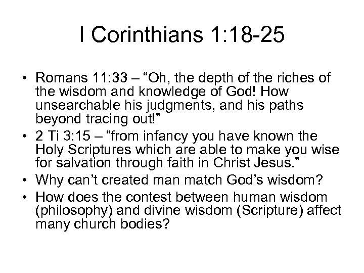 "I Corinthians 1: 18 -25 • Romans 11: 33 – ""Oh, the depth of"