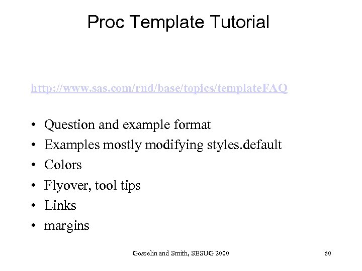 Customize your SAS Output with the Template Procedure