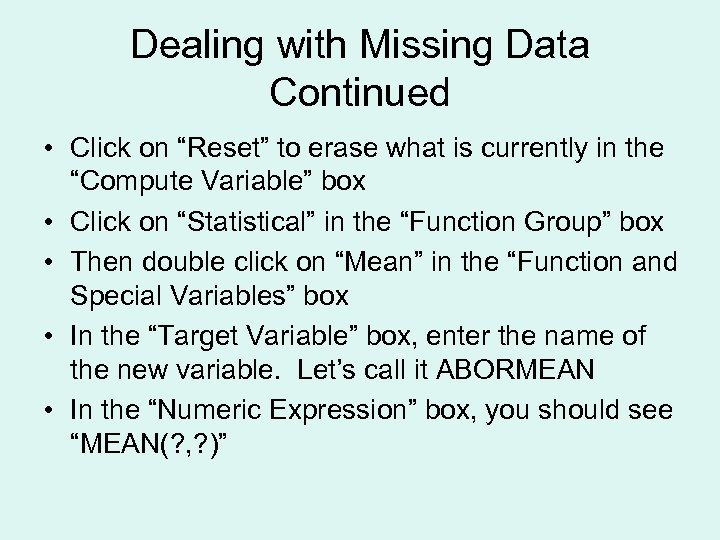 "Dealing with Missing Data Continued • Click on ""Reset"" to erase what is currently"