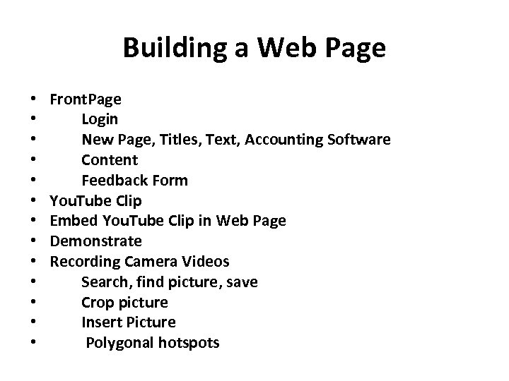Building a Web Page • • • • Front. Page Login New Page, Titles,