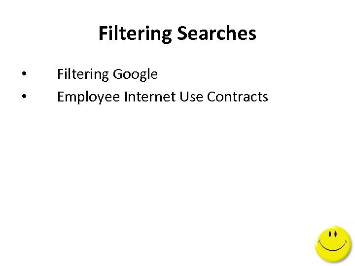Filtering Searches • • Filtering Google Employee Internet Use Contracts