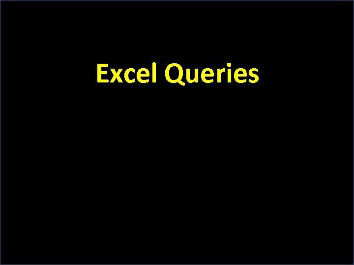 Excel Queries