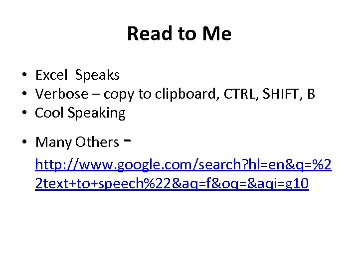 Read to Me • Excel Speaks • Verbose – copy to clipboard, CTRL, SHIFT,