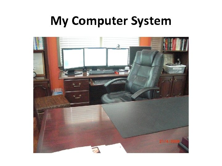 My Computer System