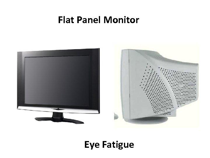 Flat Panel Monitor Eye Fatigue