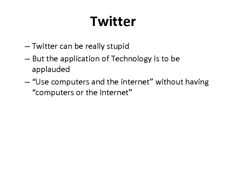 Twitter – Twitter can be really stupid – But the application of Technology is