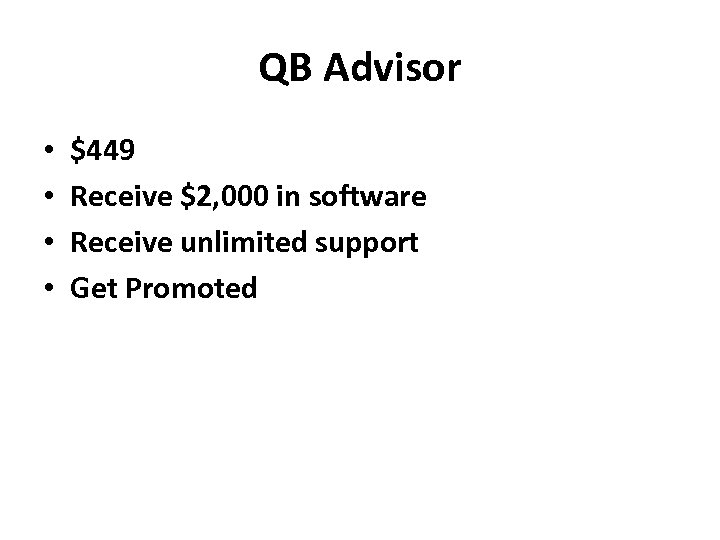 QB Advisor • • $449 Receive $2, 000 in software Receive unlimited support Get