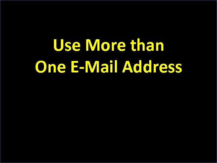 Use More than One E-Mail Address